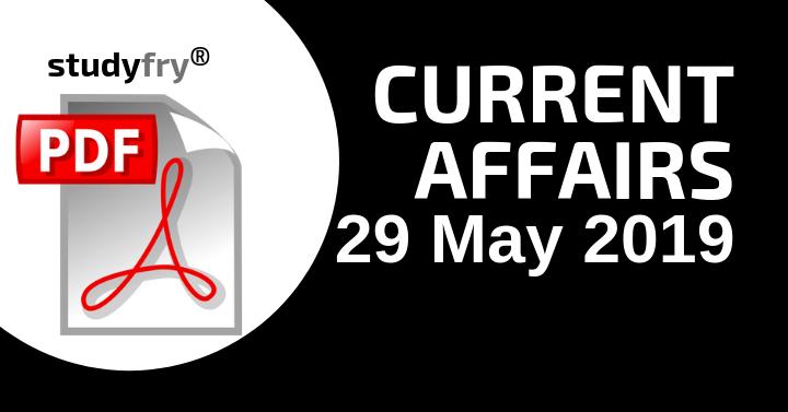 करेंट अफेयर्स 29 मई 2019 (Current Affairs) - Download PDF