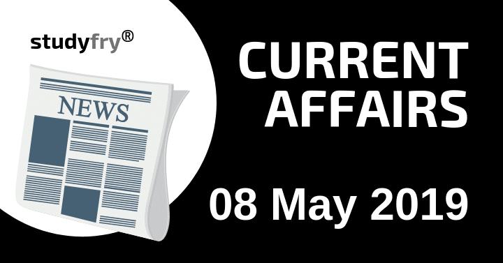 करेंट अफेयर्स 8 मई 2019 (Current Affairs) - Download PDF
