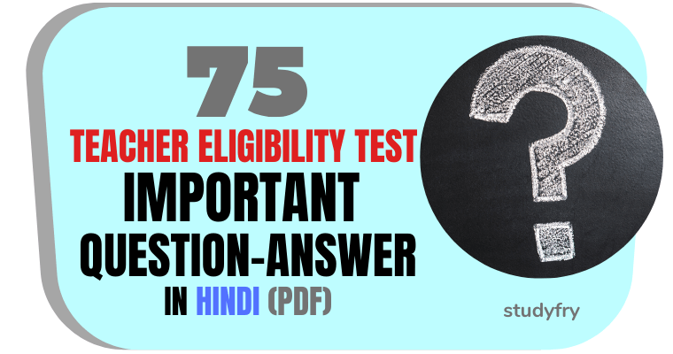 75 CTET Important Questions in Hindi PDF 2019