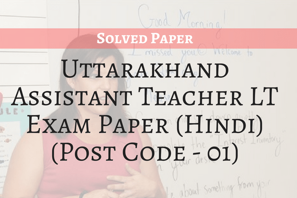 Answer Key for Uttarakhand Assistant Teacher LT Exam (Hindi) (Post Code 01)