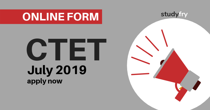 CTET July 2019 Online Form - CBSE Central Teacher Eligibility Test