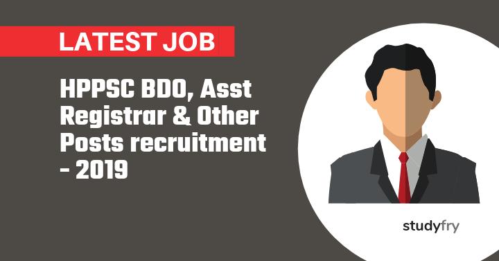 HPPSC BDO, Asst Registrar & Other Posts recruitment - 2019