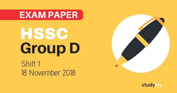 HSSC Group D 18 November 2018 exam paper (Answer Key) - Shift 1
