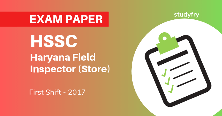 HSSC Haryana Field Inspector (Store) solved exam paper - 2017 (First Shift)
