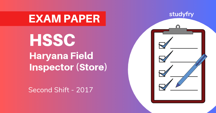 HSSC Haryana Field Inspector (Store) old exam paper - 2017 (Second Shift)