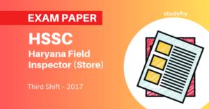 HSSC हरियाणा फील्ड इंस्पेक्टर (स्टोर) परीक्षा - 2017 (तृतीय पाली)