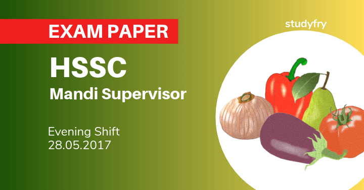 HSSC Mandi Supervisor question paper 2017 (Evening Shift)