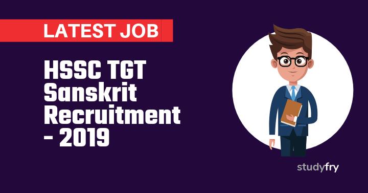 HSSC TGT Sanskrit Recruitment 778 Posts - 2019