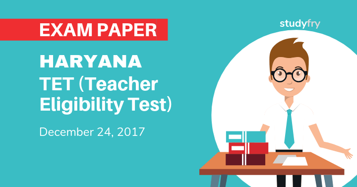 Haryana TET (Teacher Eligibility Test) exam paper 2017