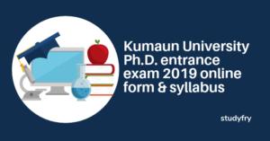 Kumaun University PhD entrance exam 2019