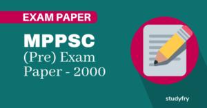 MPPSC प्रारंभिक परीक्षा (सामान्य अध्ययन) - 2000