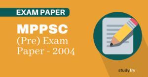 MPPSC प्रारंभिक परीक्षा (सामान्य अध्ययन) - 2004
