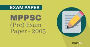 MPPSC प्रारंभिक परीक्षा (सामान्य अध्ययन) - 2005