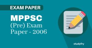 MPPSC प्रारंभिक परीक्षा (सामान्य अध्ययन) - 2006