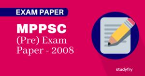 MPPSC प्रारंभिक परीक्षा (सामान्य अध्ययन) - 2008