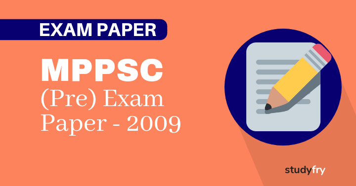 MPPSC Exam Paper - 2009 (First Paper)