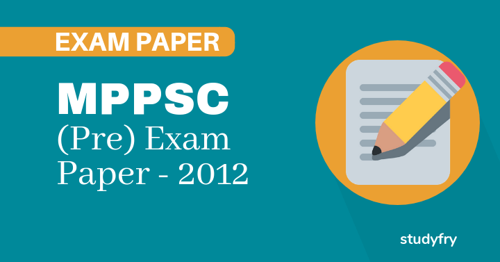 MPPSC Exam Paper - 2012 (First Paper)