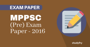 MPPSC प्रारंभिक परीक्षा (सामान्य अध्ययन) - 2016