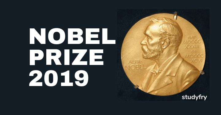 Nobel Prize 2019 (नोबेल पुरस्कार 2019)