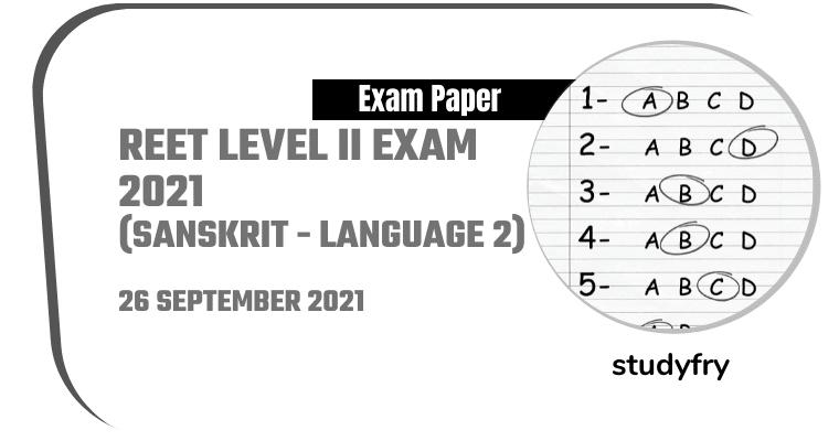 REET Level 2 exam paper 26/09/2021 (Answer Key) - Sanskrit (Language 2)