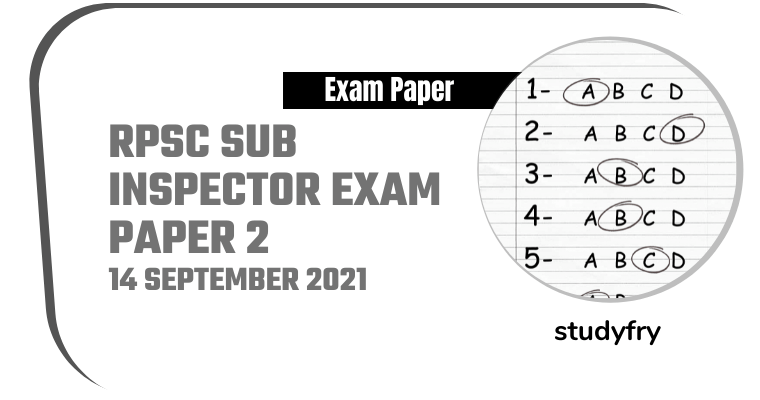RPSC Sub Inspector Exam - Paper 2 - 14/09/2021 (Answer Key)