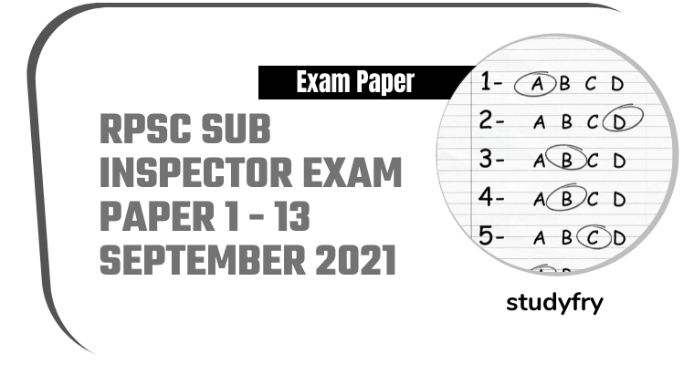 RPSC Sub Inspector SI Exam Paper - Paper 1 - 13 September 2021 (Answer Key)