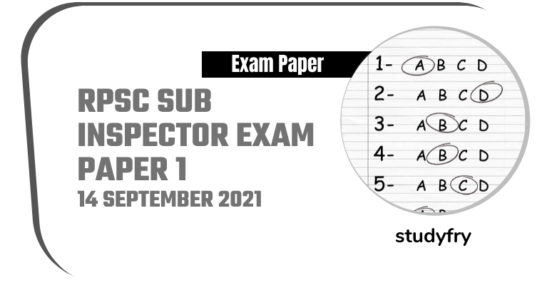 RPSC Sub Inspector SI Exam Paper - Paper 1 - 14 September 2021 (Answer Key)