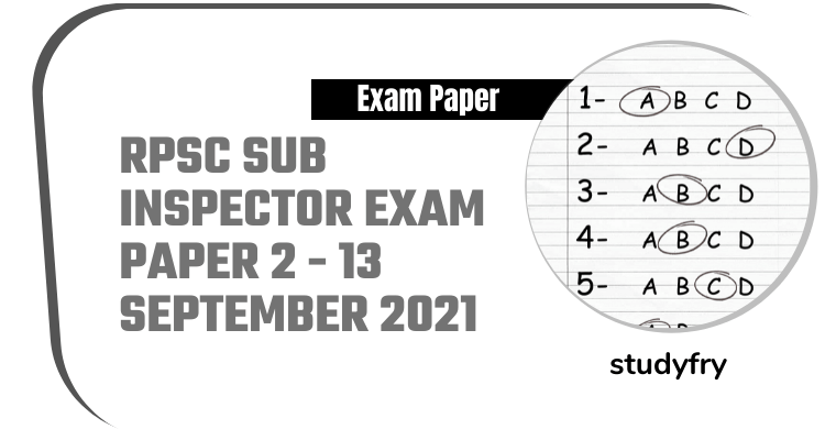 RPSC Sub Inspector SI Exam Paper - Paper 2 - 13 September 2021 (Answer Key)