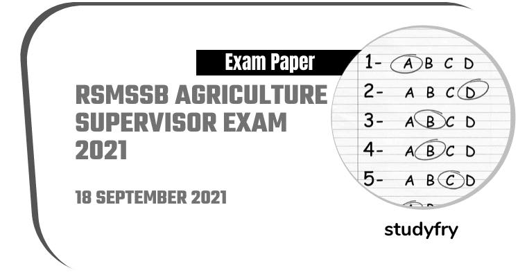 RSMSSB Agriculture Supervisor exam 18/09/2021 (Answer key)