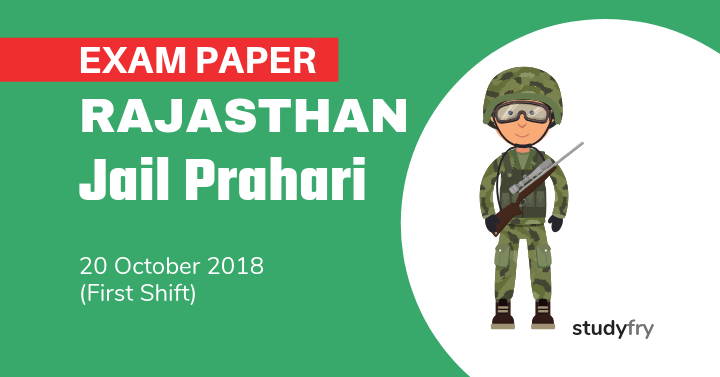 Rajasthan Jail Prahari Exam Paper - 20 Oct. 2018 (Shift-1)