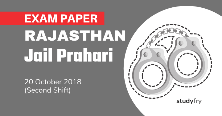 Rajasthan Jail Prahari Exam Paper - 20 Oct. 2018 (Shift-2)