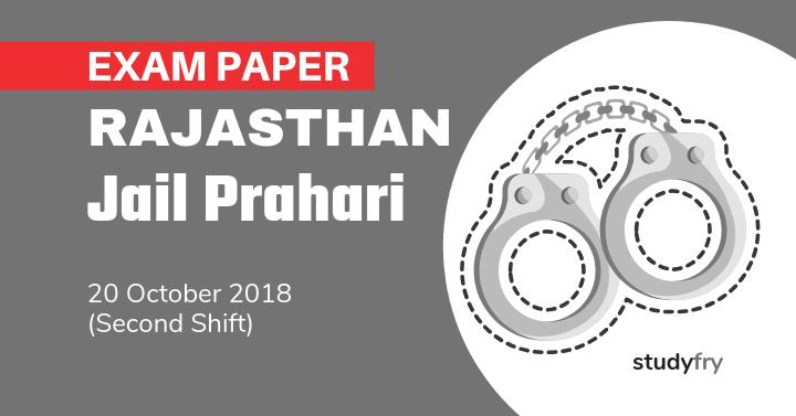 Rajasthan Jail Prahari Exam Paper - 20 Oct. 2018 (Shift-2)