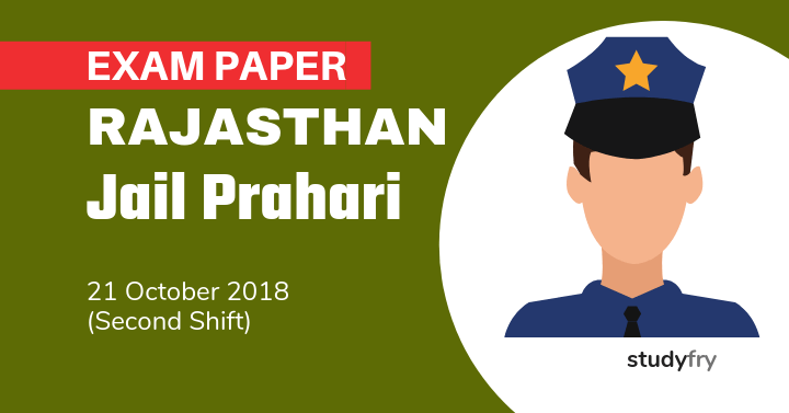 Rajasthan Jail Prahari Exam Paper - 21 Oct. 2018 (Shift-2)