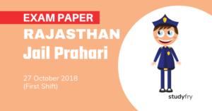 Rajasthan Jail Prahari Exam Paper - 27 Oct. 2018 (Shift-1)