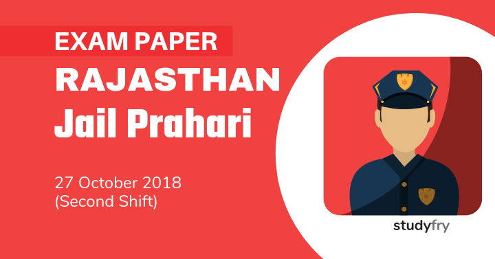 Rajasthan Jail Prahari Exam Paper - 27 Oct. 2018 (Shift-2)