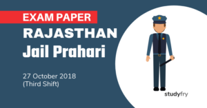 Rajasthan Jail Prahari Exam Paper - 27 Oct. 2018 (Shift-3)