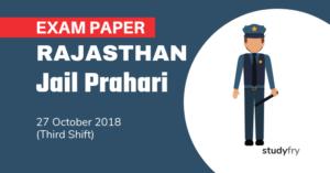 Rajasthan Jail Prahari Exam Paper - 27 Oct. 2018 (Shift-3)