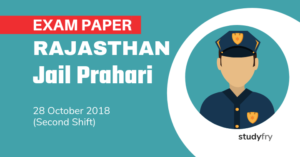Rajasthan Jail Prahari Exam Paper - 28 Oct. 2018 (Shift-2)