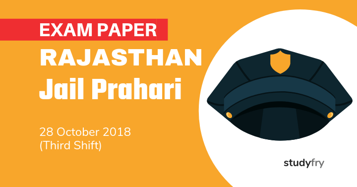 Rajasthan Jail Prahari Exam Paper - 28 Oct. 2018 (Shift-3)