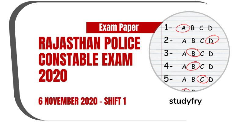 Rajasthan Police Constable Exam Paper 6 November 2020 - Shift 1 (Answer Key)