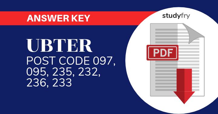 UBTER Answer Key POST CODE 097, 095, 235, 232, 236, 233