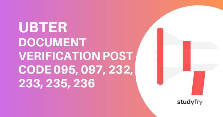 UBTER DOCUMENT VERIFICATION POST CODE 095, 097, 232, 233, 235, 236
