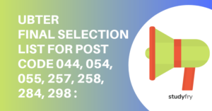 UBTER FINAL SELECTION LIST FOR  POST CODE 044, 054, 055, 257, 258, 284, 298