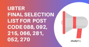 UBTER FINAL SELECTION LIST FOR  POST CODE 088, 092, 215, 066, 281, 052, 270