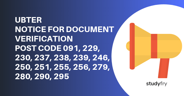 UBTER NOTICE FOR DOCUMENT VERIFICATION POST CODE 091, 229, 230, 237, 238, 239, 246, 250, 251, 255, 256, 279, 280, 290, 295