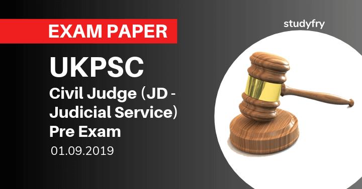 UKPSC Uttarakhand Civil Judge (JD - Judicial Service) Pre Exam 2019
