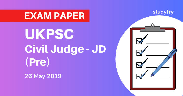 UKPSC Uttarakhand Civil Judge - JD (Pre) Exam Paper 26 May 2019