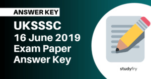 UKSSSC 16 June 2019 Exam Paper Official Answer Key