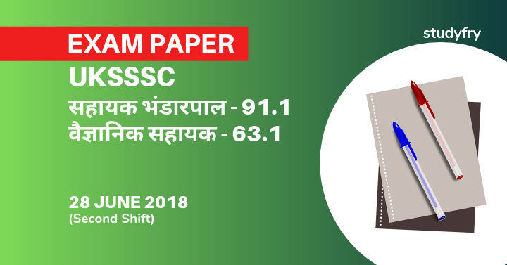 UKSSSC 28 June 2019 Second Shift exam paper - Sahayak Bhandarpal, Vegyanik Sahayak