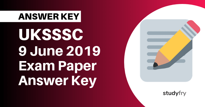 UKSSSC 9 June 2019 Exam Paper Official Answer Key